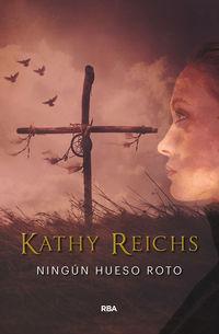 Ningun Hueso Roto (temperance Brennan 9) - Kathy Reichs
