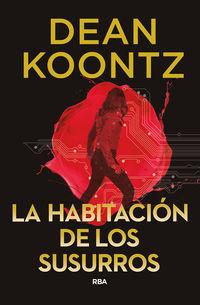 Habitacion De Los Susurros, La (jane Hawk 2) - Dean Koontz