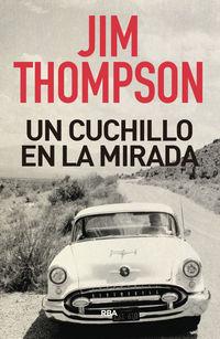Un cuchillo en la mirada - Jim Thompson