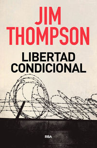 Libertad Condicional - Jim Thompson
