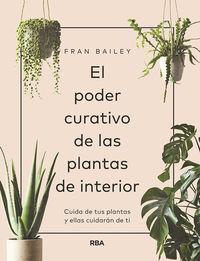 El poder curativo de las plantas de interior - Fran Bailey