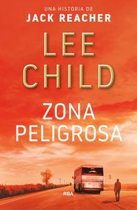 Zona Peligrosa - Lee Child