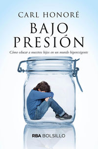 Bajo Presion - Carl Honore