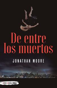 De Entre Los Muertos - Jonathan Moore