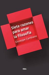 siete razones para amar la filosofia - Giuseppe Cambiano