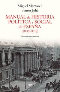 Manual De Historia Politica Y Social (1808-2018) - Miguel Martorell / Santos Julia Diaz