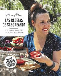 RECETAS DE SABOREANDA, LAS - COCINA DE MERCADO SENCILLA Y SABROSA