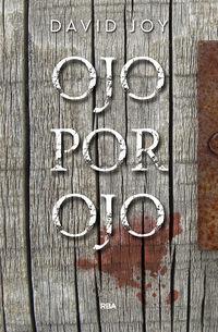 Ojo Por Ojo - David Joy