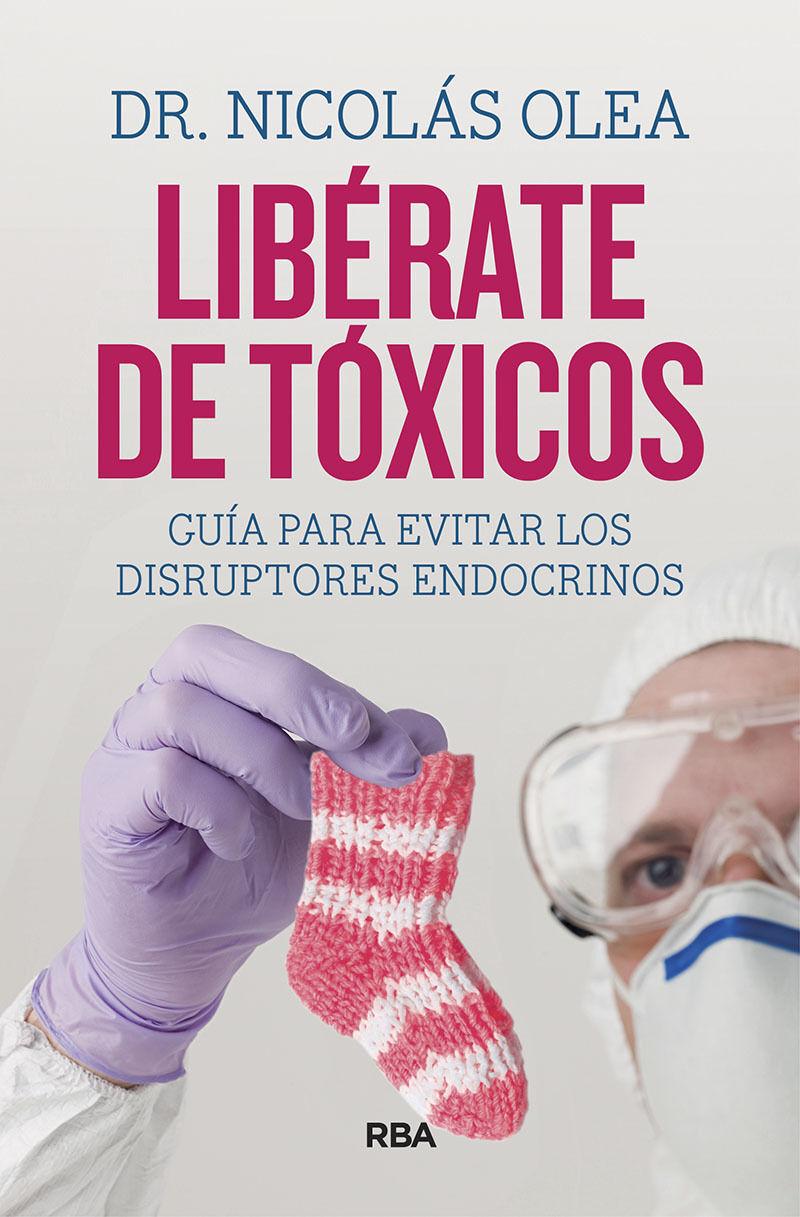 Liberate De Toxicos - Nicolas Olea Serrano