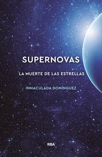 Supernovas - La Muerte De Las Estrellas - Maria Inmaculada Dominguez Aguilera
