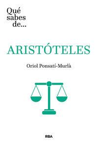 Que Sabes De Aristoteles - Oriol Ponsati Murla