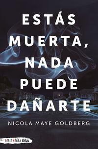 estas muerta, nada puede dañarte - Nicola Maye Goldberg