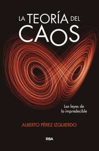 TEORIA DEL CAOS, LA - LAS LEYES DE LO IMPREDECIBLE