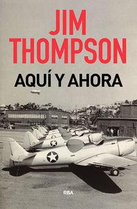 Aqui Y Ahora - Jim Thompson