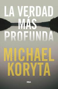 La verdad mas profunda - Michael Koryta
