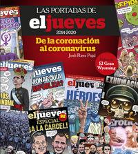 PORTADAS DE EL JUEVES, LAS 2014-2020 - DE LA CORONACION AL CORONAVIRUS