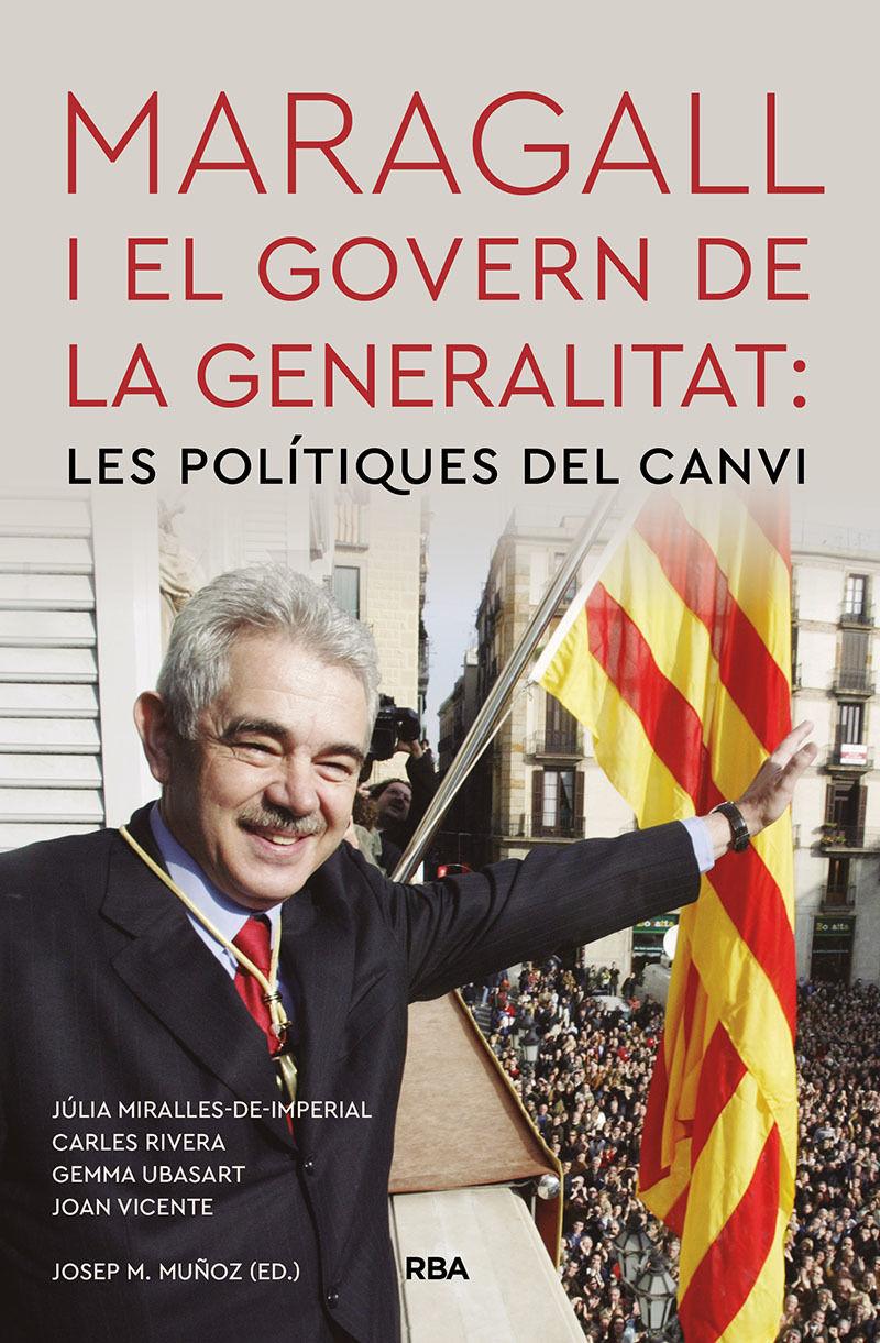 MARAGALL I EL GOVERN DE LA GENERALITAT - LES POLITIQUES DEL CANVI