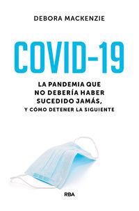 COVID-19 - LA PANDEMIA QUE NO DEBERIA HABER SUCEDIDO JAMAS, Y COMO DETENER LA SIGUIENTE