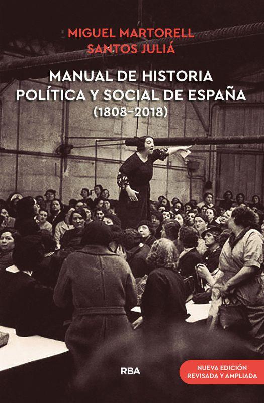MANUAL HISTORIA POLITICA Y SOCIAL DE ESPAÑA (1808-2018)