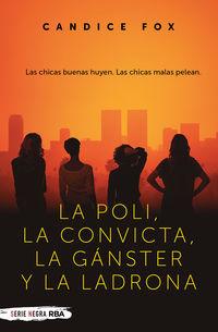 la poli, la convicta, la ganster y la ladrona - Candice Fox