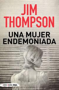 Una mujer endemoniada - Jim Thompson