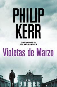 Violetas De Marzo - Philip Kerr