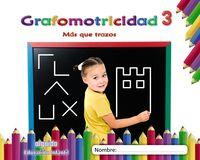 4 AÑOS - GRAFOMOTRICIDAD 3 - MAS QUE TRAZOS
