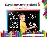 4 AÑOS - GRAFOMOTRICIDAD 5 - MAS QUE TRAZOS