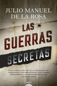Las guerras secretas - Julio Manuel De La Rosa