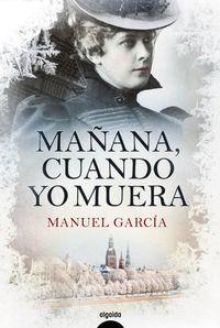 Mañana, Cuando Yo Muera - Manuel Garcia