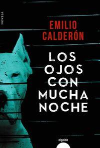 Los ojos con mucha noche - Emilio Calderon