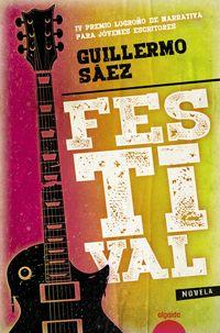 Festival (iv Premio Logroño De Narrativa Para Jovenes Escritores) - Guillermo Saez Martinez