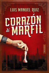 Corazon De Marfil - Luis Manuel Ruiz
