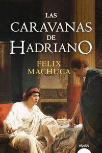 Las caravanas de hadriano - Felix Machuca