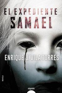 El expediente samael - Enrique J. Vila Torres