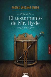 El testamento de mr. hyde - Andres Gonzalez-Barba