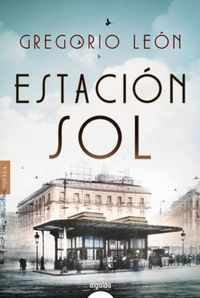 Estacion Sol - Gregorio Leon