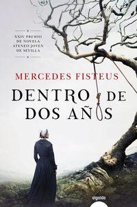 Dentro De Dos Años (xxiv Premio De Novela Ateneo Joven De Sevilla) - Mercedes Fisteus