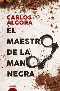 El maestro de la mano negra - Carlos Algora