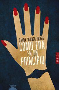 Como Era En Un Principio - Daniel Blanco Parra