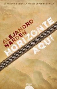HORIZONTE AQUI (PREMIO DE NOVELA ATENEO JOVEN DE SEVILLA 2020)
