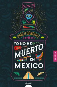 yo no he muerto en mexico - Pablo Sanchez