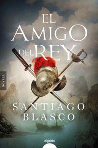 El amigo del rey - Santiago Blasco