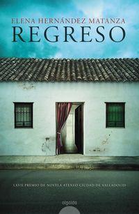 regreso (lxvii premio ateneo ciudad de valladolid 2020) - Elena Hernandez Matanza