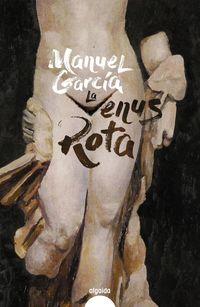 la venus rota - Manuel Garcia
