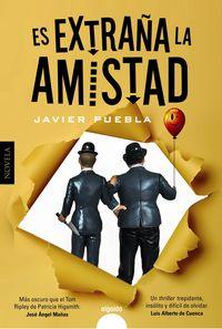 es extraña la amistad - Javier Puebla