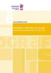 NOCIONES Y PRINCIPIOS DE LAS ADR (SOLUCION EXTRAJURISDICCIONAL DE CONFLICTOS)
