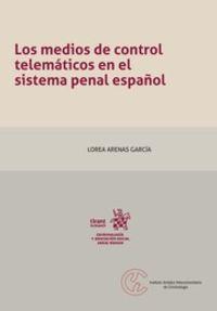 MEDIOS DE CONTROL TELEMATICOS EN EL SISTEMA PENAL ESPAÑOL, LOS