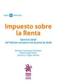 (10 Ed) Impuesto Sobre La Renta - Amadeo Fuenmayor Fernandez / Rafael Granell Perez / Francisco J. Higon Tamarit