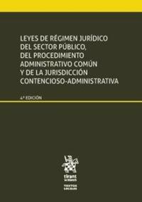 (4 ED) LEYES DE REGIMEN JURIDICO DEL SECTOR PUBLICO, DEL PROCEDIMIENTO ADMINISTRATIVO COMUN Y DE LA JURISDICCION CONTENCIOSO-ADMINISTRATIVA
